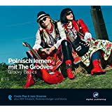 Polnisch lernen mit The Grooves: Groovy Basics.Coole Pop & Jazz Grooves / Audio-CD mit Booklet (The Grooves digital publishing)