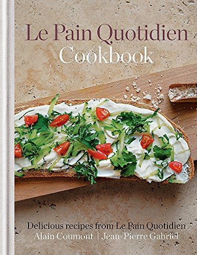 Le Pain Quotidien Cookbook by Alain Coumont