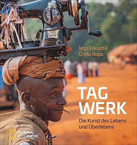 Bildband Tagwerk: Berufe der Welt. Die Kunst des Lebens und Überlebens. Alte und aussterbende Berufe und Handwerkskunst in Afrika und Asien. Entwicklungsländer und ihre Berufsbilder.