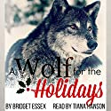 A Wolf for the Holidays Audiobook by Bridget Essex Narrated by Tiana Hanson