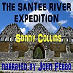 The Santee River Expedition | Sonny Collins