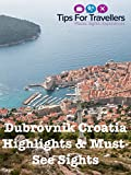 Dubrovnik Croatia Highlights and Must-See Sights