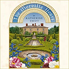 The Morville Hours: The Story of a Garden Audiobook by Katherine Swift Narrated by Katherine Swift
