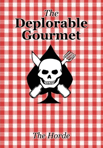 The Deplorable Gourmet by The Horde