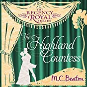 The Highland Countess: Regency Royal, Book 7 | M. C. Beaton