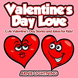 valentines day love cute valentines day stories and jokes for kids by lightning