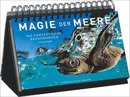 Tischaufsteller – Magie der Meere: 365 fantastische Begegnungen