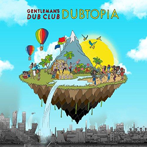 Gentleman's Dub Club - Dubtopia (2017) [WEB FLAC] Download
