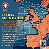 Cecilia McDowall - Shipping Forecast; Theatre of Tango; Crossing the Bridge; Rain, Steam and Speed etc
