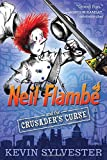 Neil Flambé and the Crusader's Curse: 3 (The Neil Flambe Capers)