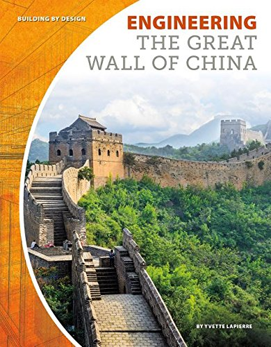 Engineering the Great Wall of China (Building by Design)