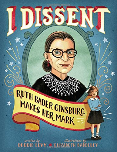 - I Dissent: Ruth Bader Ginsburg Makes Her Mark