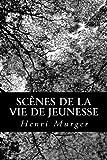 Scènes de la Vie de Jeunesse, Henri Murger, 1482398737