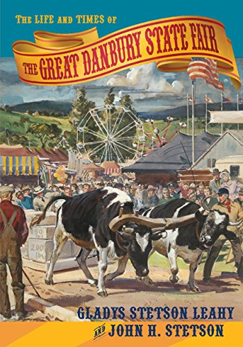 The Life and Times of the Great Danbury State - Fair Danbury