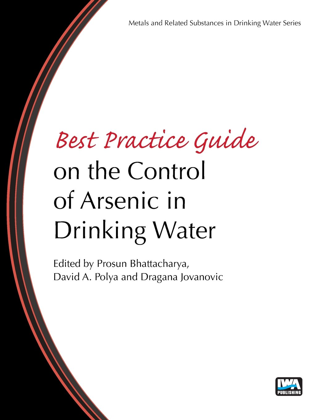 Best Practice Guide on the Control of Arsenic in Drinking Water (Metals and Related Substances in Drinking Water)