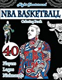 NBA Basketball Coloring Book: Night Shootaround Edition: 40 Beautifully Designed Pictures of Best Players, Nicknames, Logos with patterns, swirls, ... and leaves (Sports Coloring Books) (Volume 1)