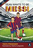 Sean wants to be Messi: A fun picture book about soccer and inspiration. US edition (Volume 1)