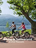 Biking in Switzerland - ebook