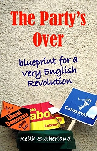 Partys Over: Blueprint for a Very English Revolution Societas: Amazon.es: Sutherland, Keith: Libros en idiomas extranjeros