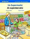Im Supermarkt: Kinderbuch Deutsch-Italienisch