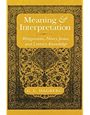 Meaning and Interpretation: Wittgenstein, Henry James, and Literary Knowledge