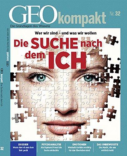 GEO kompakt / GEOkompakt 32/2012 - Die Suche nach dem Ich
