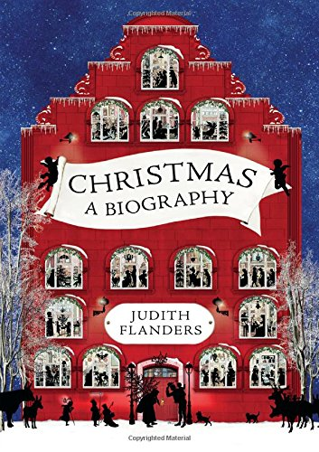 Christmas: A Biography (Flanders Industries)