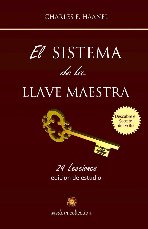 El Sistema de la Llave Maestra: Conoce el Secreto del Exito (Spanish Edition) PDF