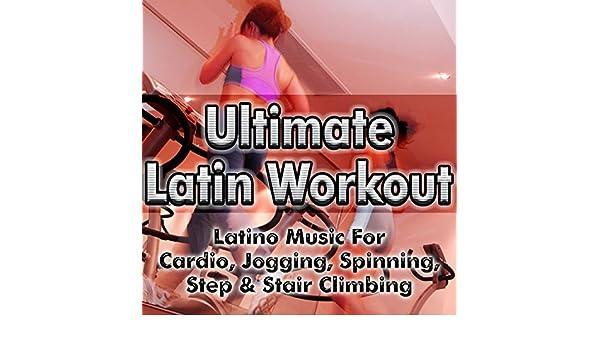 Ultimate Latin Workout - Latino Music For Cardio, Jogging ...