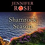 Shamrock Season: A Romance   Jennifer Rose