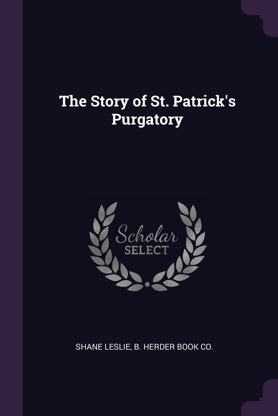 Download The Story of St. Patrick's Purgatory ebook