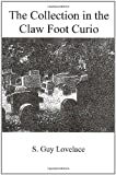 The Collection in the Claw Foot Curio, S. Lovelace, 1466491558