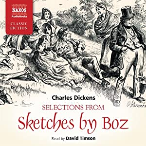 Selections from Sketches by Boz Audiobook
