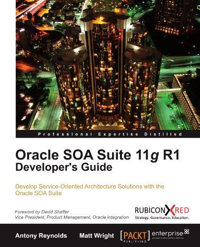Oracle SOA Suite 11g R1 Developer's Guide -