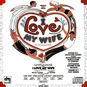 I Love My Wife: A Musical (1977 Original Broadway Cast)