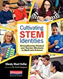 Cultivating STEM Identities: Strengthening Student and Teacher Mindsets in Math and Science