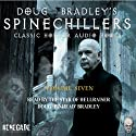 Doug Bradley's Spinechillers, Volume Seven: Classic Horror Short Stories Audiobook by Edgar Allan Poe, Arthur Conan Doyle, Ambrose Bierce, Arthur Machen, M. R. James Narrated by Doug Bradley
