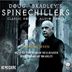 Doug Bradley's Spinechillers, Volume Seven: Classic Horror Short Stories | Edgar Allan Poe,Arthur Conan Doyle,Ambrose Bierce,Arthur Machen,M. R. James