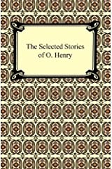 The Selected Stories of O. Henry Kindle Edition