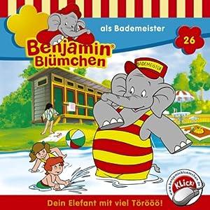 Benjamin als Bademeister (Benjamin Blümchen 26) Hörspiel