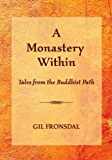 A Monastery Within: Tales from the Buddhist Path (English Edition)