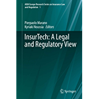 InsurTech: A Legal and Regulatory View (AIDA Europe Research Series on Insurance Law and Regulation Book 1)