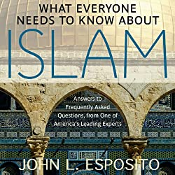 What Everyone Needs to Know about Islam, Second Edition
