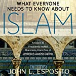 What Everyone Needs to Know about Islam, Second Edition | John L. Esposito