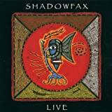 Shadowfax Live by Shadowfax
