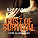 Cost of Survival: Worth of Souls, Book 1 Audiobook by B. R. Paulson Narrated by Sarah Taylor