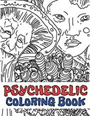 Psychedelic Coloring Book: Stoner's Stress Relieving and Relaxation Illustrations Mystical Art Edition