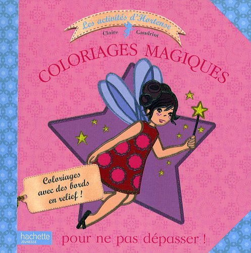 je colorie sans depasser avec hortense hortense petite fee english and french edition