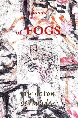Book: Facets of Fogs by Appleton Schneider
