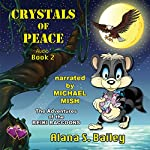 Crystals of Peace: The Adventures of the Reiki Raccoons, Volume 2 | Alana S. Bailey